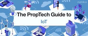 Metrikus Proptech Guide to IoT